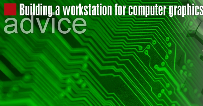 Building a workstation for computer graphics - Evermotion org