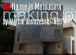 Making of House in Matsubara - Kenichi Otani Architects