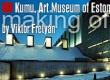 Making of Kumu, Art Museum of Estonia