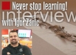 Never stop learning! - Interview with Igor Zanic