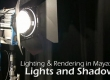 Lights and shadows - Maya lighting and rendering tutorial
