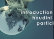 Introduction to Houdini 13 particles